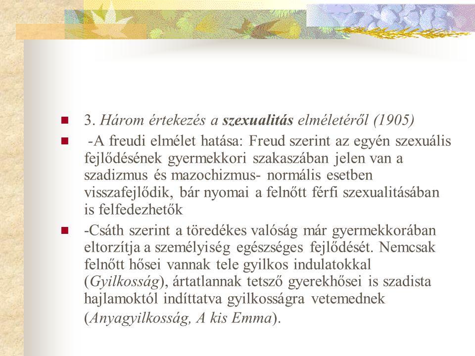  3. Három értekezés a szexualitás elméletéről (1905)  -A freudi elmélet hatása: Freud szerint az egyén szexuális fejlődésének gyermekkori szakaszába
