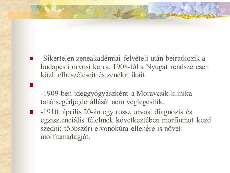  -1910 májusában az Ótátrafüredi szanatórium fürdőorvosa.