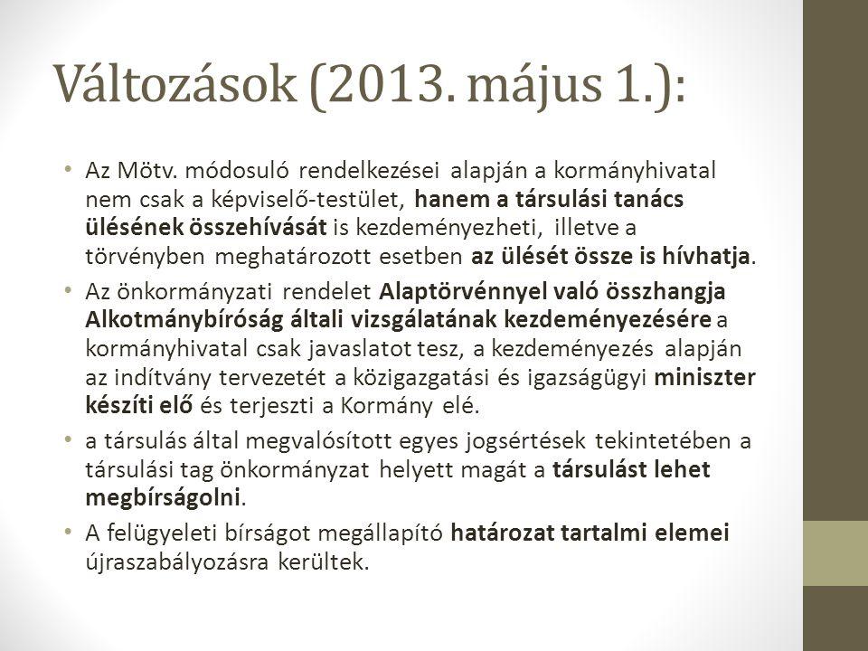 Változások (2013.május 1.): • Az Mötv.