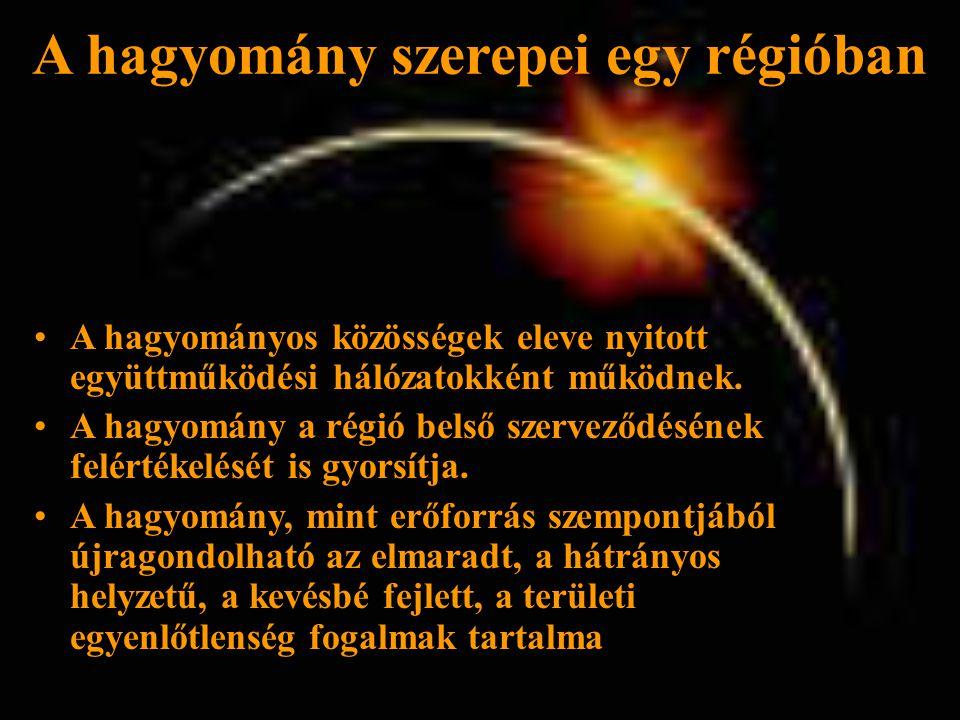 •A hagyományos közösségek eleve nyitott együttműködési hálózatokként működnek.