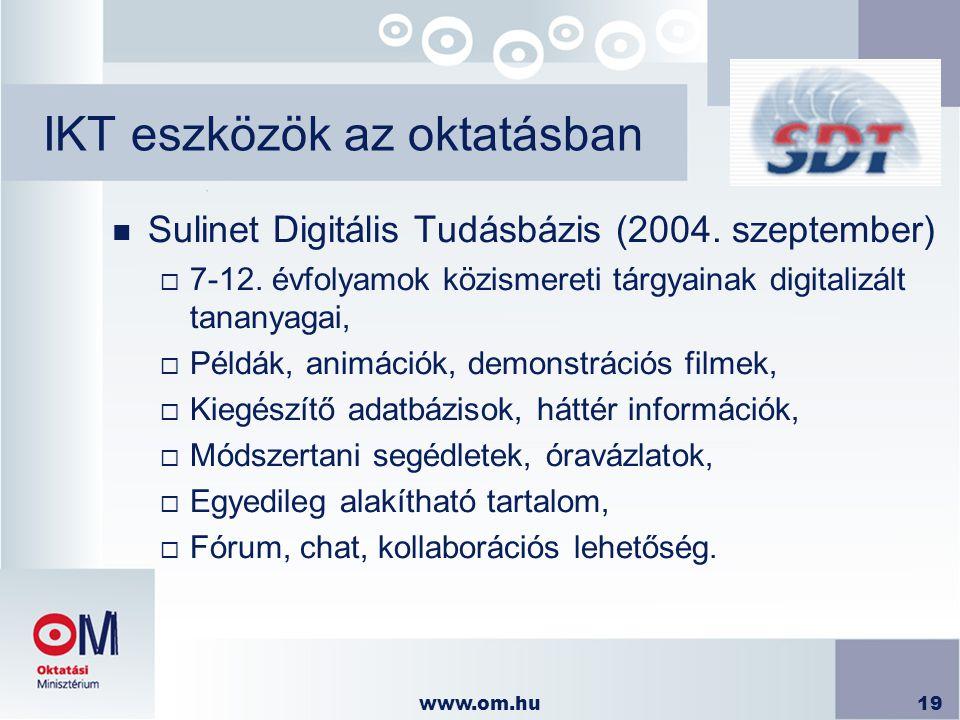 www.om.hu19 IKT eszközök az oktatásban n Sulinet Digitális Tudásbázis (2004. szeptember)  7-12. évfolyamok közismereti tárgyainak digitalizált tanany