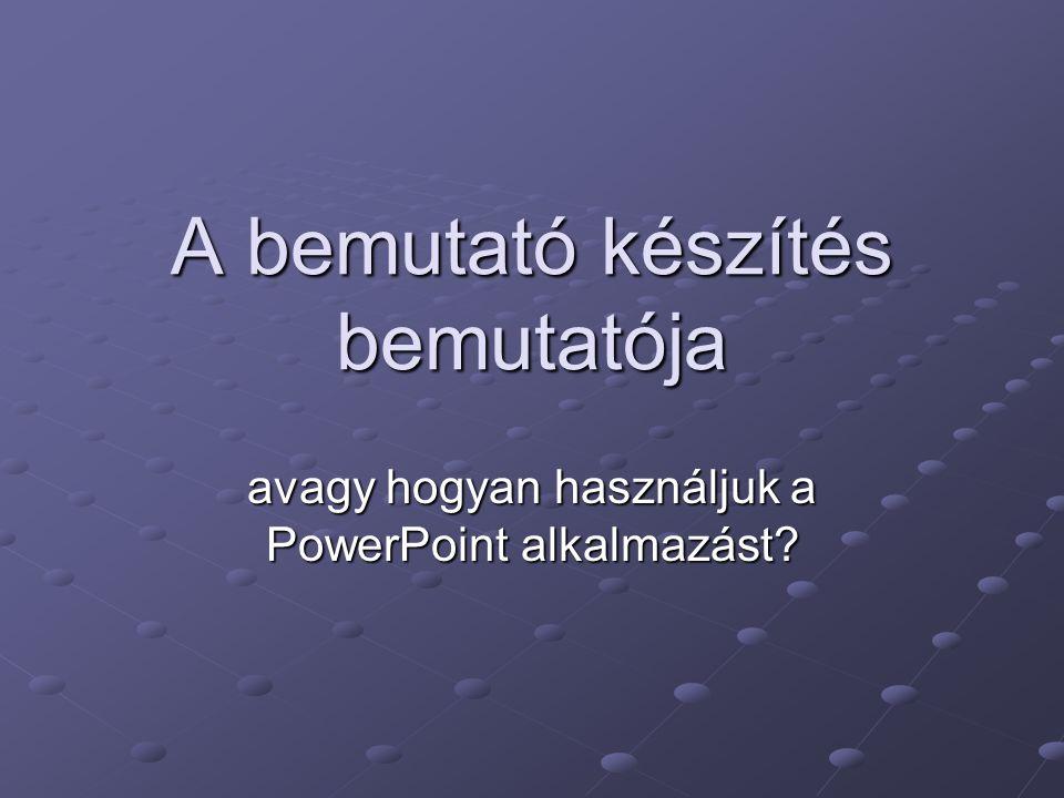 2Készítette: Nagy-Szakál Zoltán A PowerPoint indítása