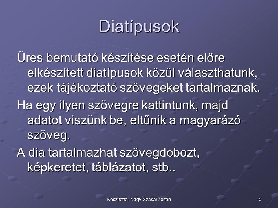 6Készítette: Nagy-Szakál Zoltán Diatípusok