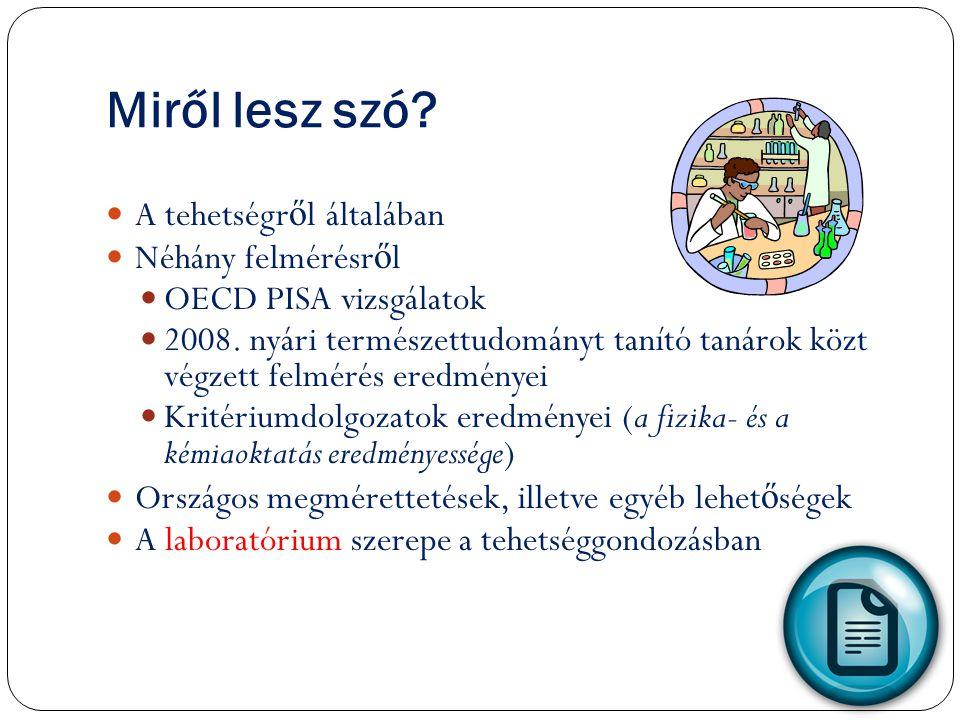 Tehetséggondozás, tanulmányi versenyek A magyar diákok viszonylag kis hányada kerül csak be a tehetséggondozási rendszerbe.