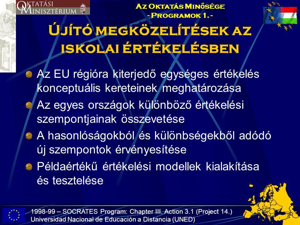 Újító megközelítések az iskolai értékelésben Az EU régióra kiterjedő egységes értékelés konceptuális kereteinek meghatározása Az egyes országok különb