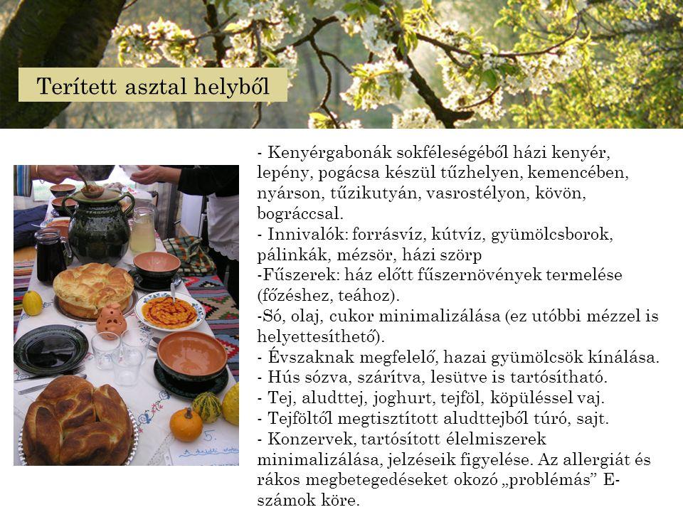 - Kenyérgabonák sokféleségéből házi kenyér, lepény, pogácsa készül tűzhelyen, kemencében, nyárson, tűzikutyán, vasrostélyon, kövön, bográccsal. - Inni