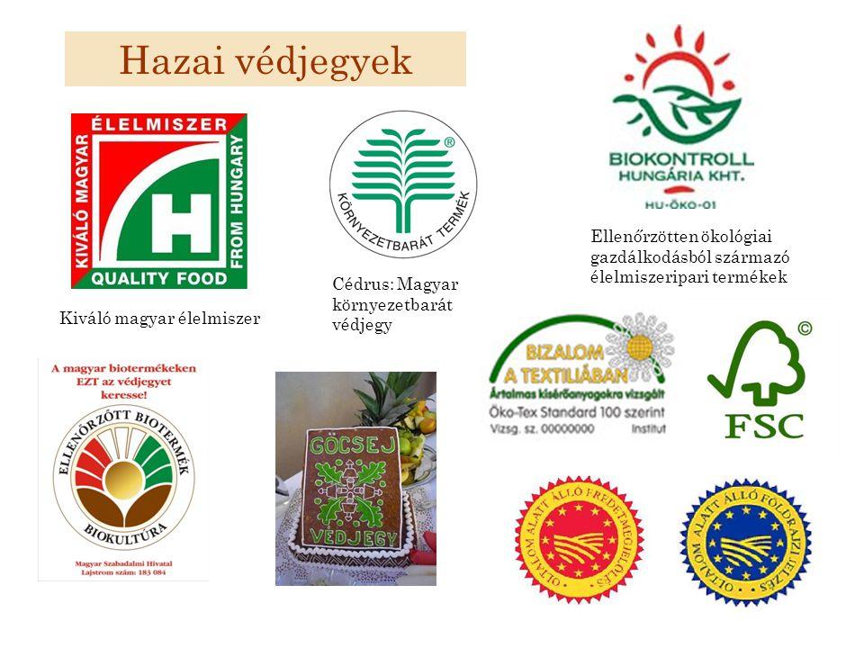 Hazai védjegyek Kiváló magyar élelmiszer Cédrus: Magyar környezetbarát védjegy Ellenőrzötten ökológiai gazdálkodásból származó élelmiszeripari terméke