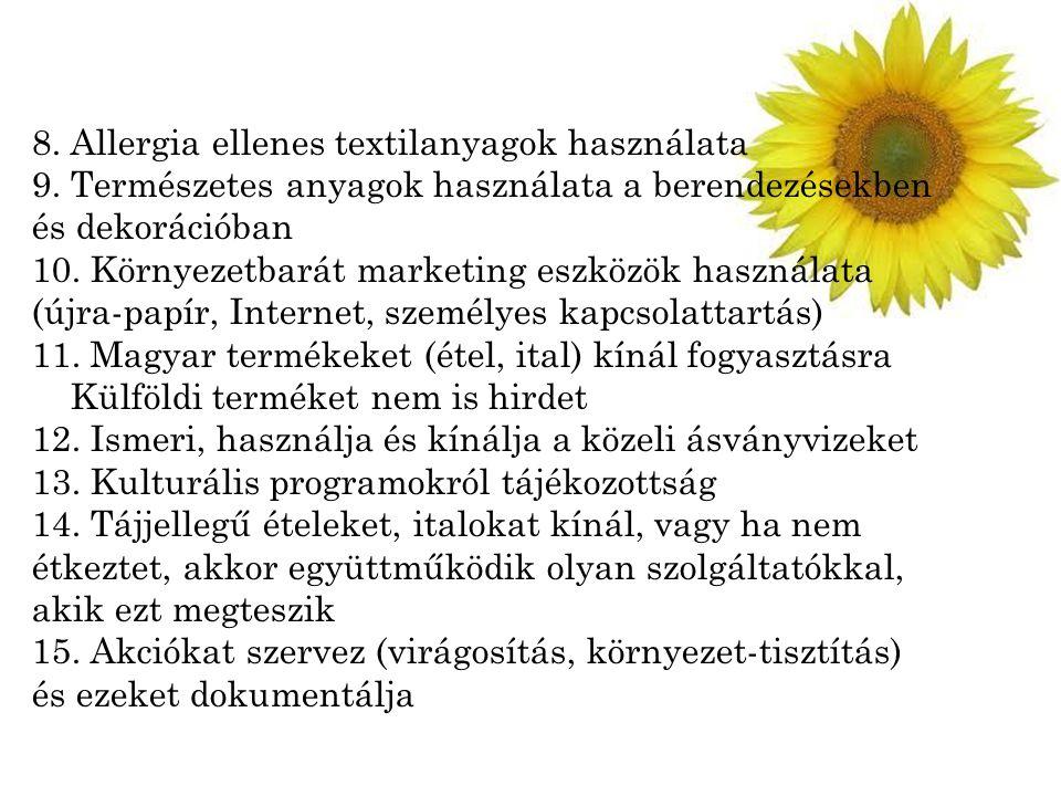 8. Allergia ellenes textilanyagok használata 9. Természetes anyagok használata a berendezésekben és dekorációban 10. Környezetbarát marketing eszközök