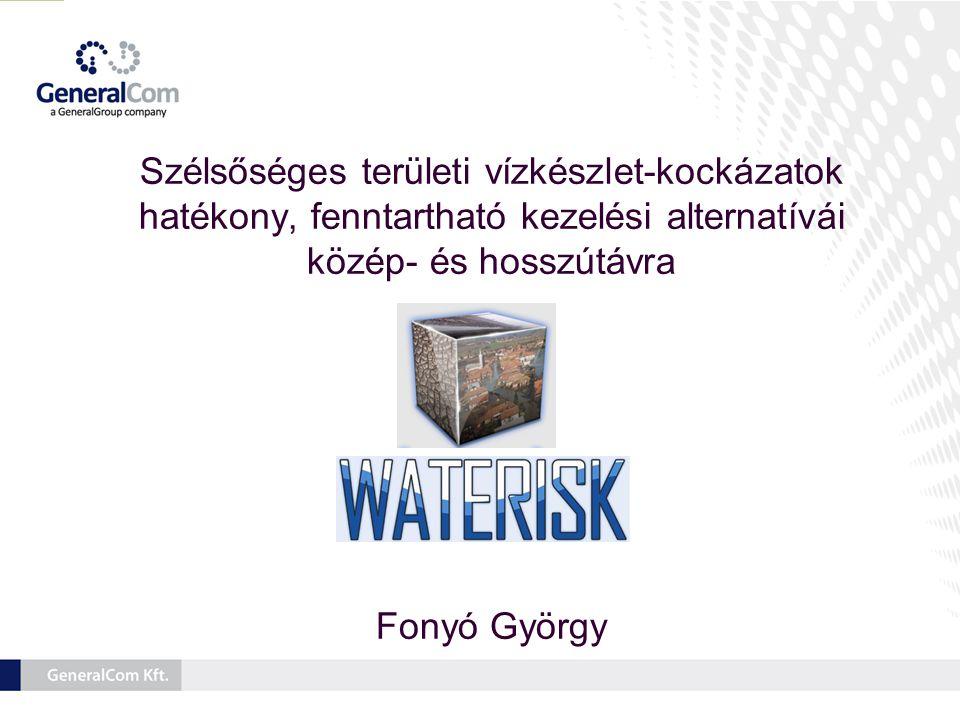 Szélsőséges területi vízkészlet-kockázatok hatékony, fenntartható kezelési alternatívái közép- és hosszútávra Fonyó György