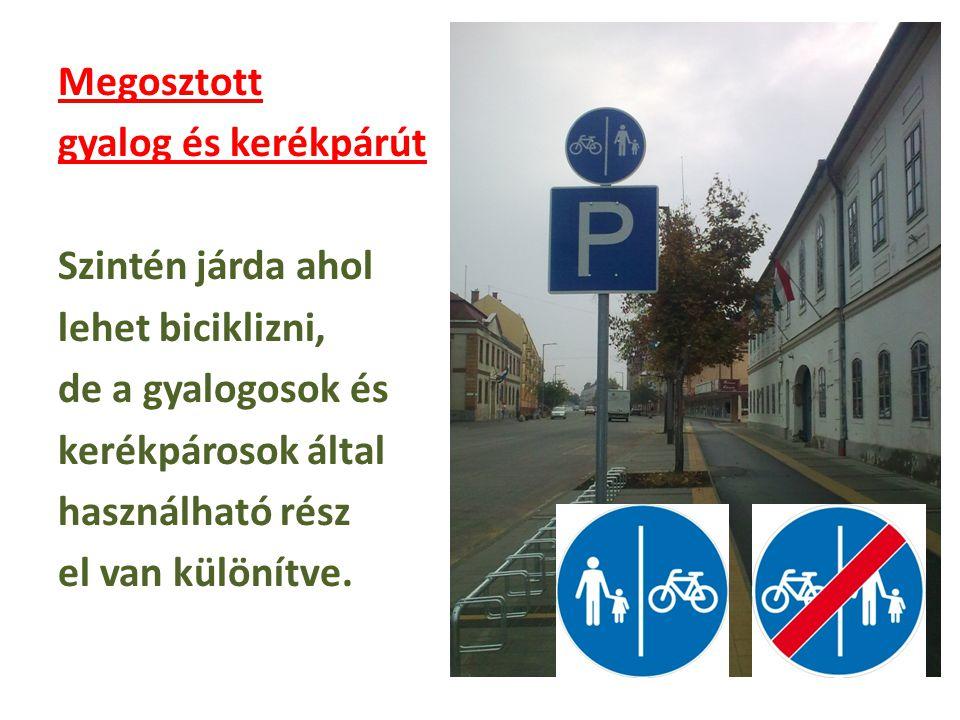 Egyirányú utca Az egyirányú utcába csak a nyíllal jelzett irányból szabad behajtani.
