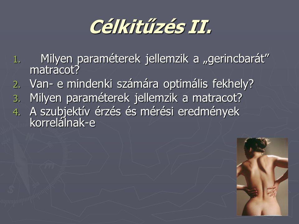 Kritérium I.► Semleges helyzetben kell tartania a gerincet annak teljes hosszában.