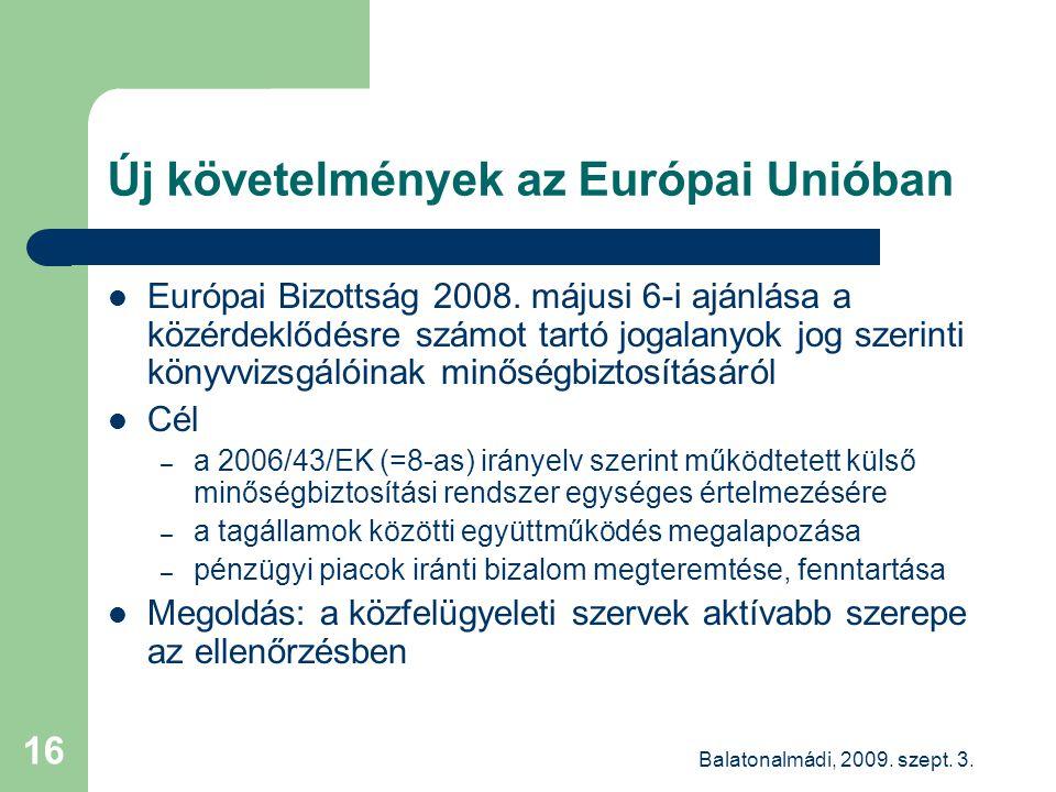 Balatonalmádi, 2009. szept. 3. 16 Új követelmények az Európai Unióban  Európai Bizottság 2008.