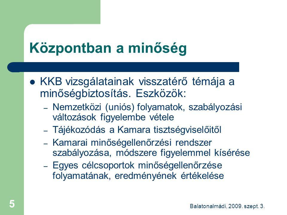 Balatonalmádi, 2009.szept. 3. 16 Új követelmények az Európai Unióban  Európai Bizottság 2008.
