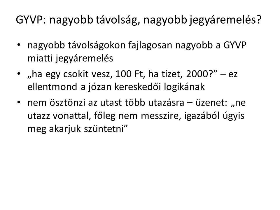 GYVP: nagyobb távolság, nagyobb jegyáremelés.