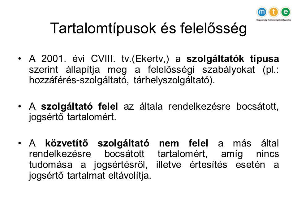 Tartalomtípusok és felelősség •A 2001. évi CVIII.