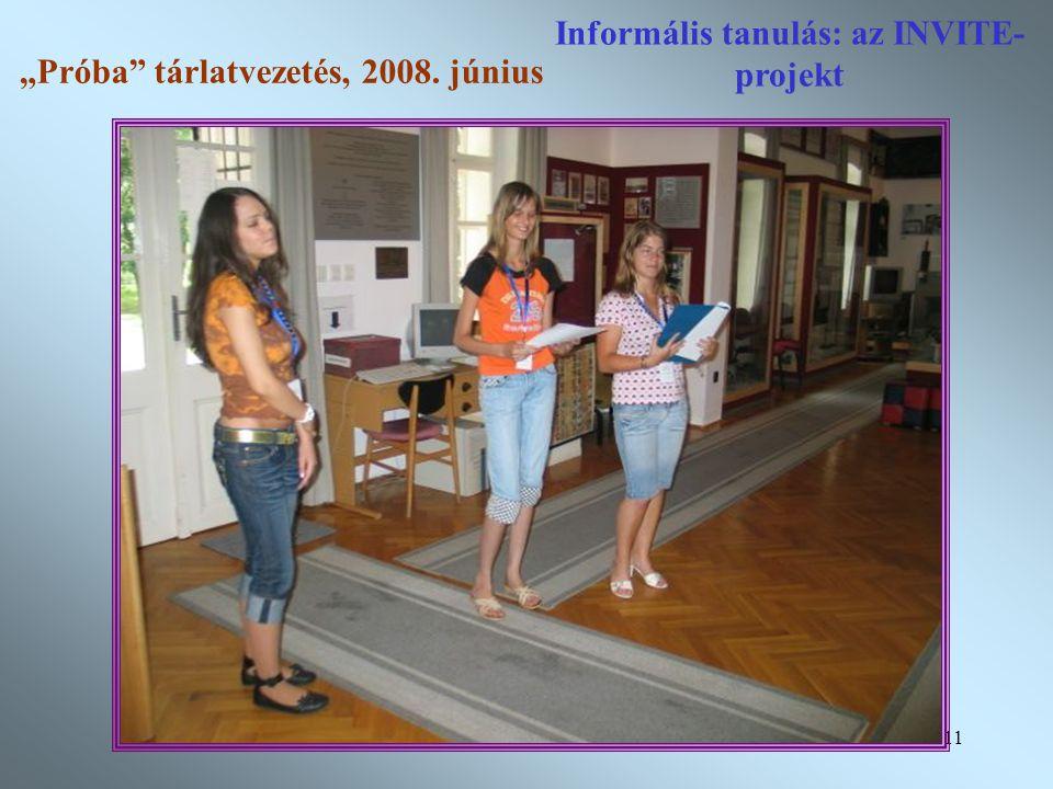 """11 Informális tanulás: az INVITE- projekt """"Próba tárlatvezetés, 2008. június"""