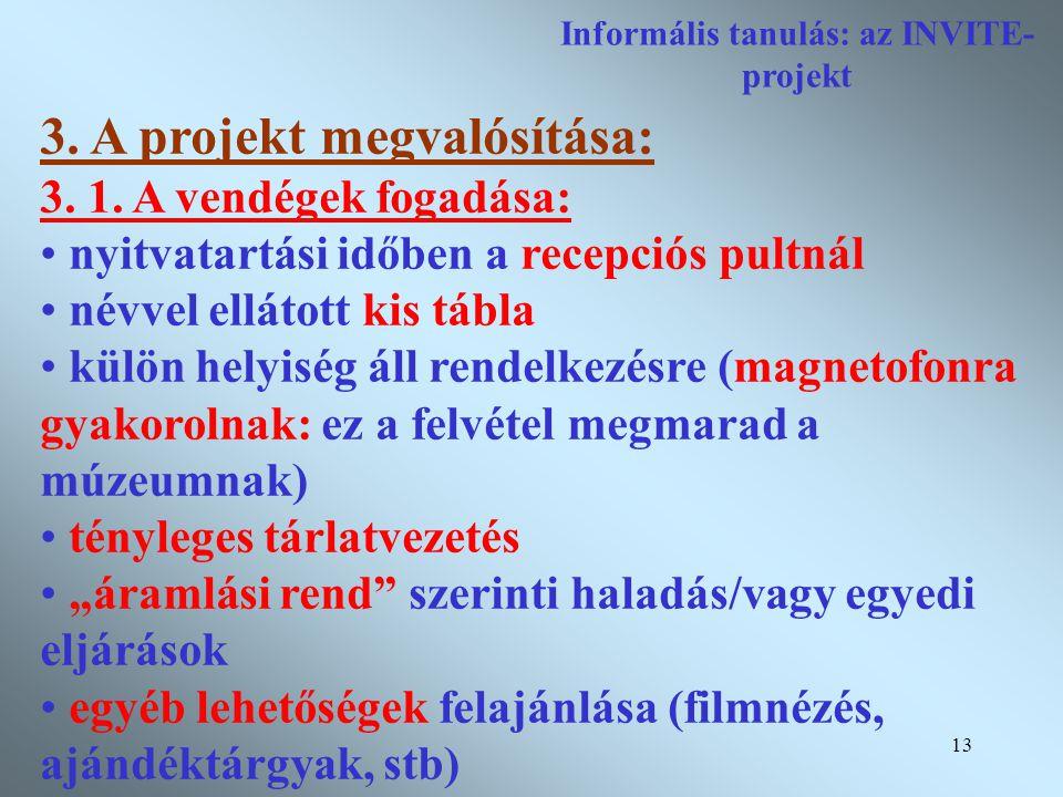 13 Informális tanulás: az INVITE- projekt 3. A projekt megvalósítása: 3.