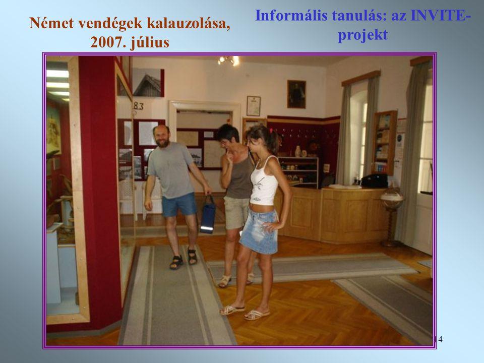 14 Informális tanulás: az INVITE- projekt Német vendégek kalauzolása, 2007. július