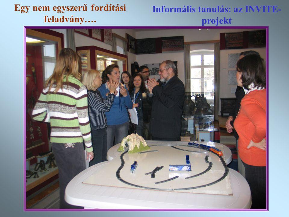20 Informális tanulás: az INVITE- projekt Egy nem egyszerű fordítási feladvány….