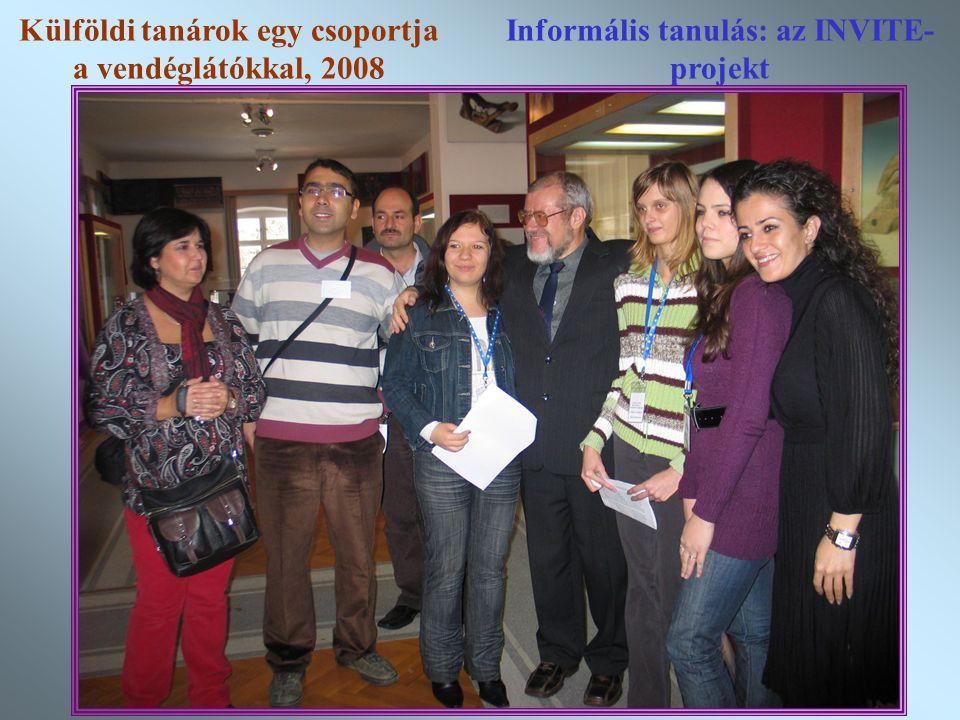 21 Informális tanulás: az INVITE- projekt Külföldi tanárok egy csoportja a vendéglátókkal, 2008