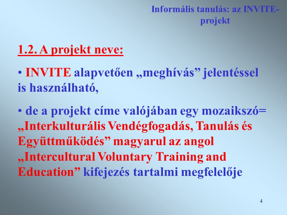 5 Informális tanulás: az INVITE- projekt 1.3.