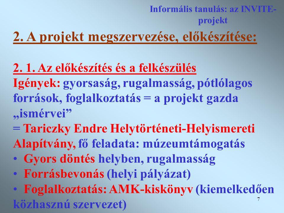 7 Informális tanulás: az INVITE- projekt 2. A projekt megszervezése, előkészítése: 2.