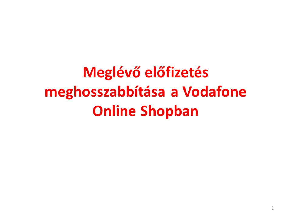 Meglévő előfizetés meghosszabbítása a Vodafone Online Shopban 1