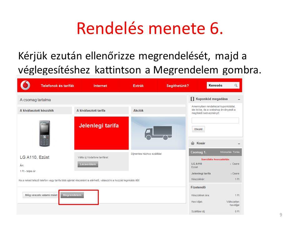 Rendelés menete 7.- Adatok megadása A Kosár tartalmának ellenőrzése oldalon lehetősége van arra, hogy környezetbarát E-számlára váltson.