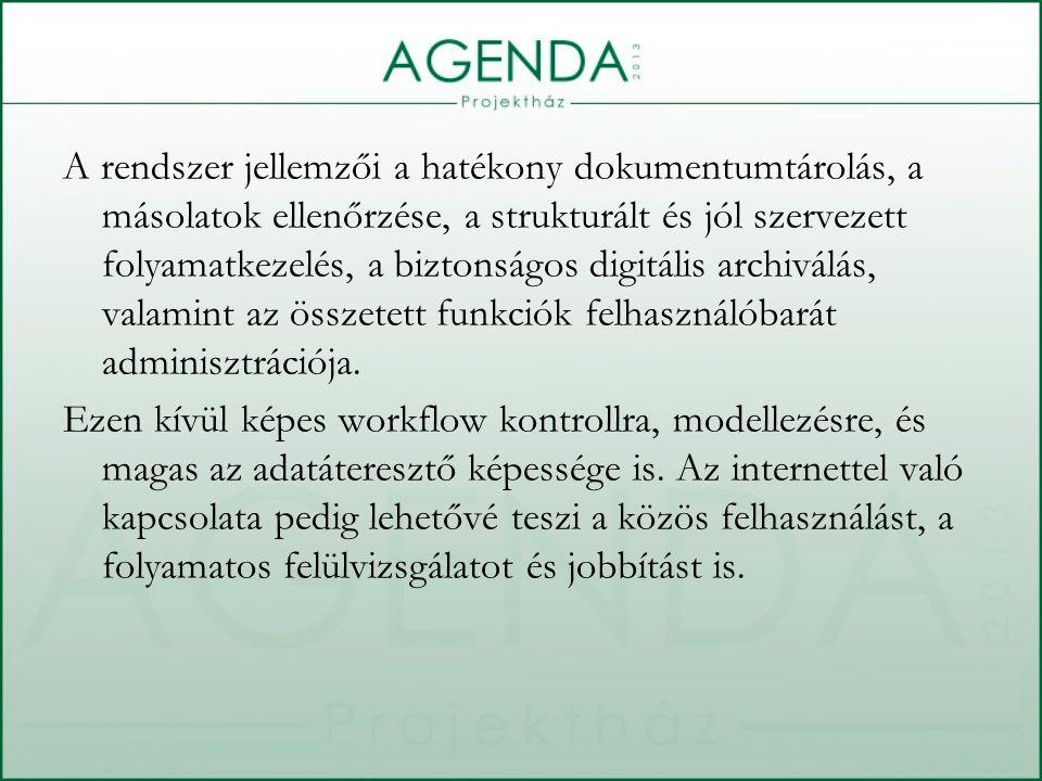 A rendszer jellemzői a hatékony dokumentumtárolás, a másolatok ellenőrzése, a strukturált és jól szervezett folyamatkezelés, a biztonságos digitális a