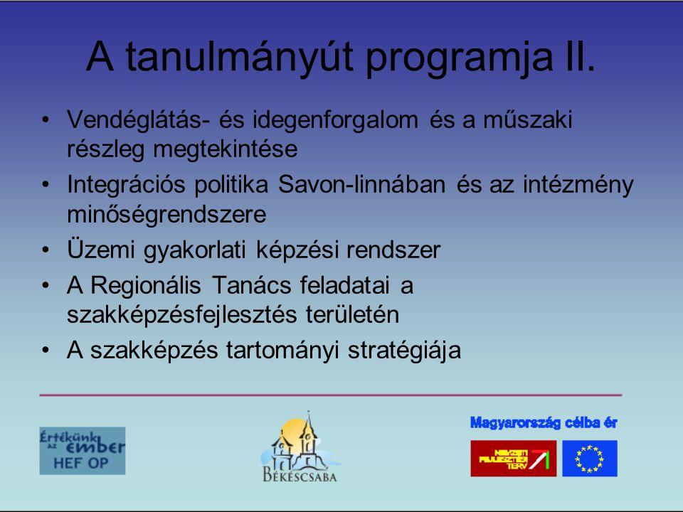 A tanulmányút programja II. •Vendéglátás- és idegenforgalom és a műszaki részleg megtekintése •Integrációs politika Savon-linnában és az intézmény min