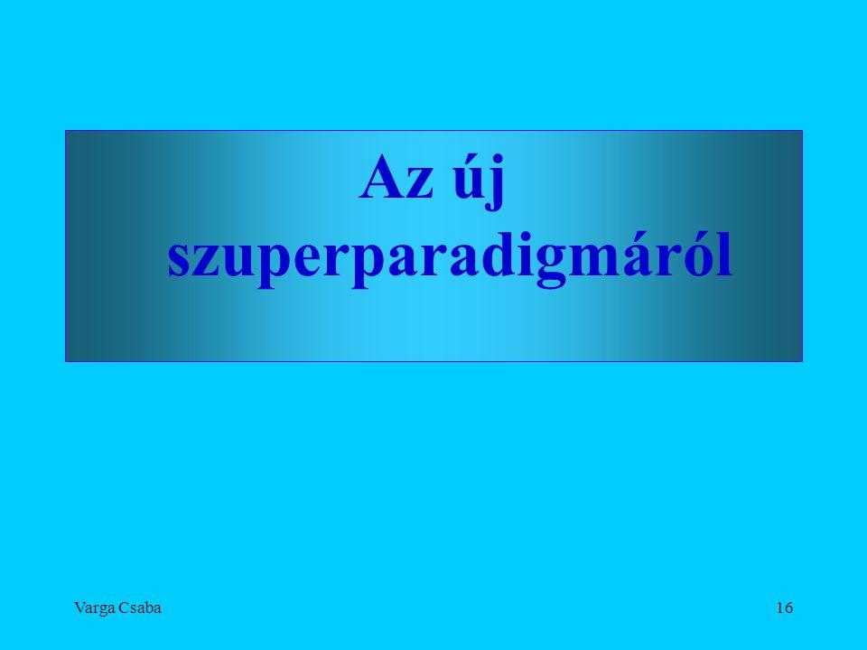 Varga Csaba16 Az új szuperparadigmáról