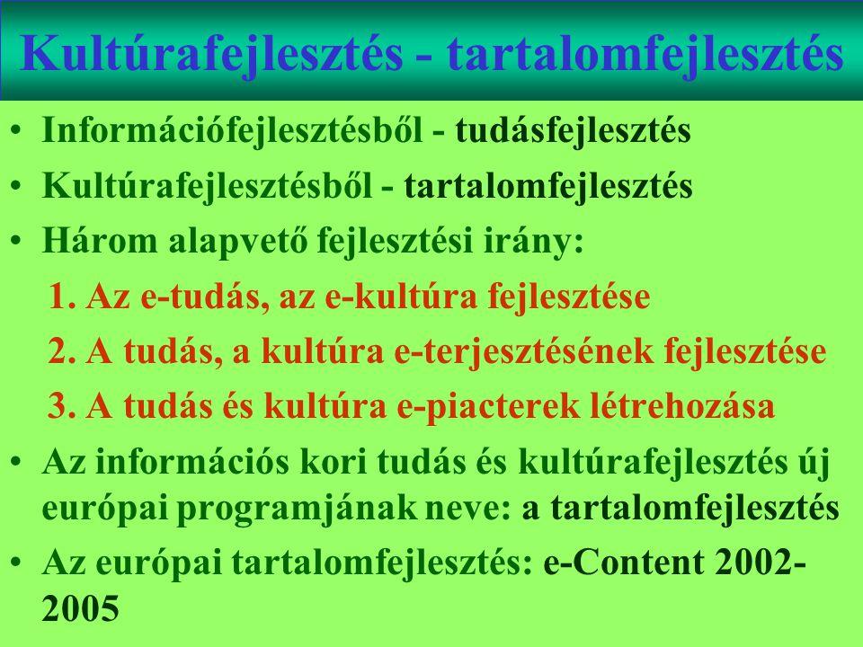 Varga Csaba73 Kultúrafejlesztés - tartalomfejlesztés •Információfejlesztésből - tudásfejlesztés •Kultúrafejlesztésből - tartalomfejlesztés •Három alap