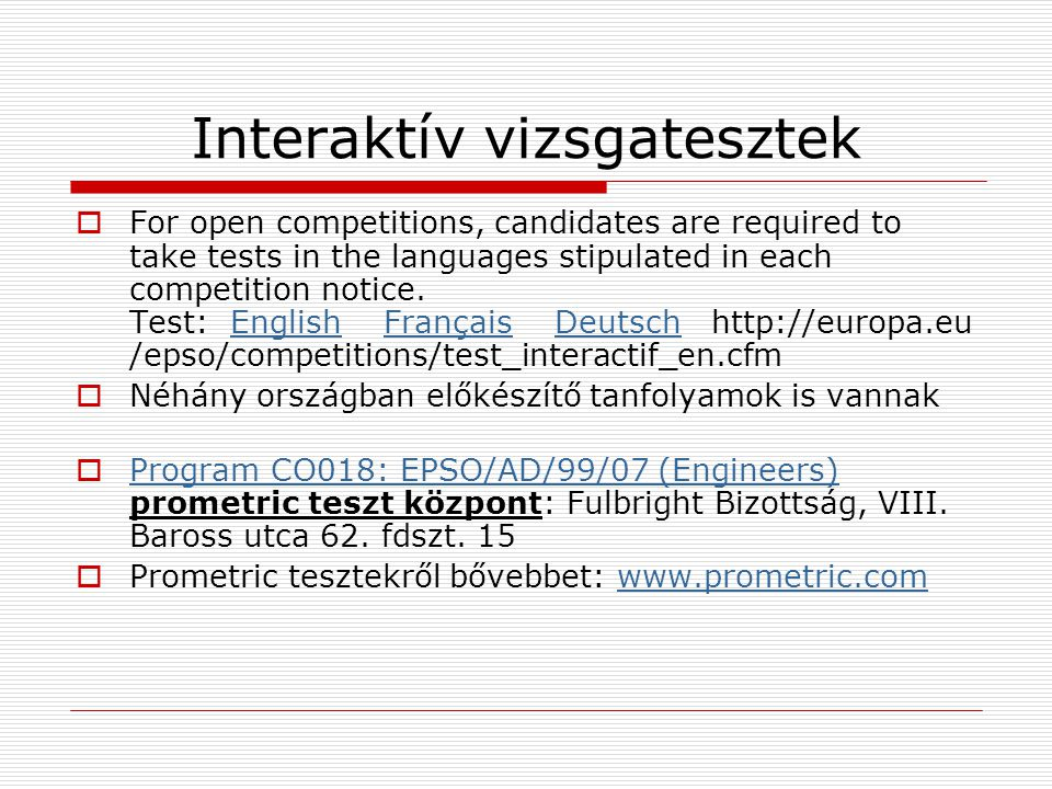 Interaktív vizsgatesztek  For open competitions, candidates are required to take tests in the languages stipulated in each competition notice. Test: