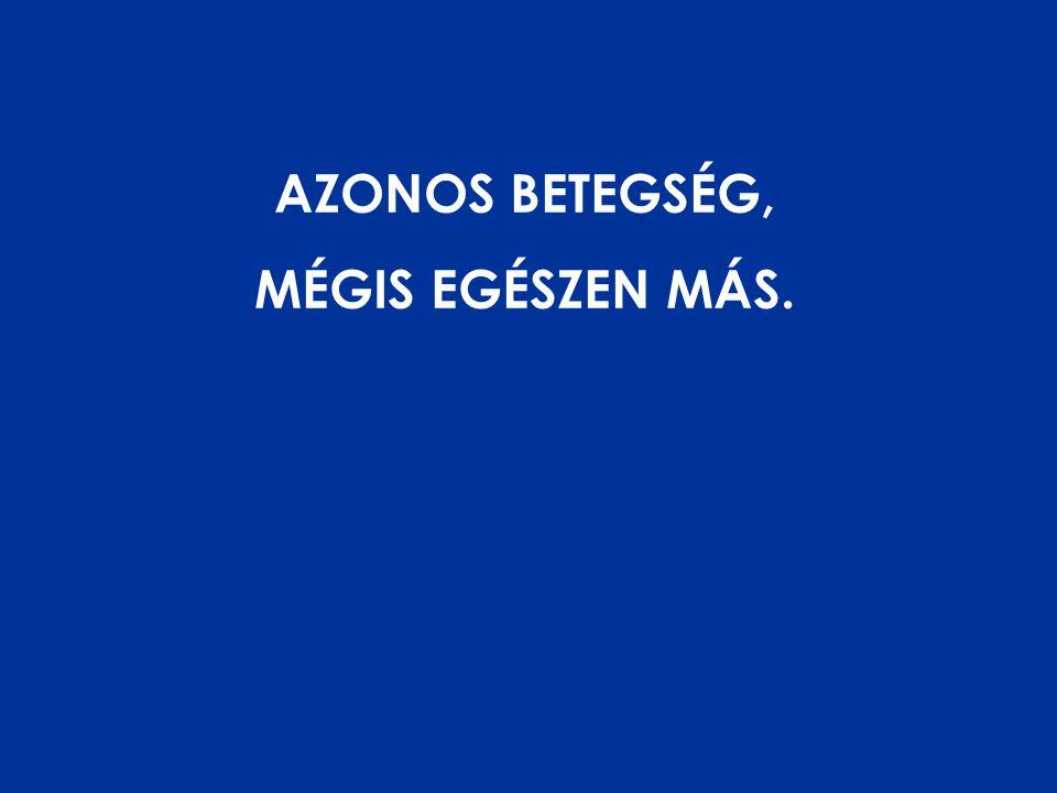 AZONOS BETEGSÉG, MÉGIS EGÉSZEN MÁS.