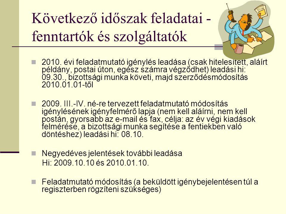 Következő időszak feladatai - fenntartók és szolgáltatók  2010.