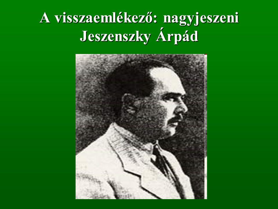 Szempontok Jeszenszky Árpád visszaemlékezéseinek olvasásához  A visszaemlékezések keletkezéstörténete  Jeszenszky Árpád világszemlélete, lelki alkata  Az alkotó célja.