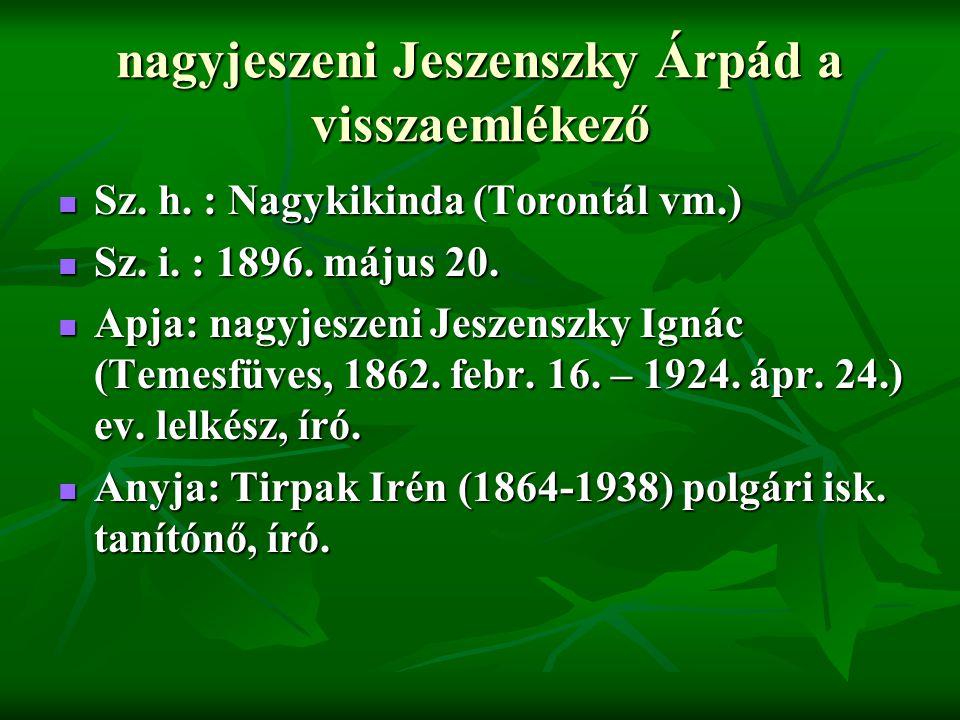 nagyjeszeni Jeszenszky Árpád a visszaemlékező Tanulmányok - m.