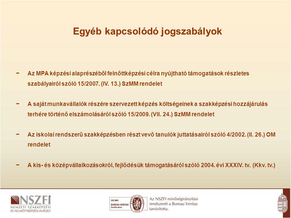 − Az MPA képzési alaprészéből felnőttképzési célra nyújtható támogatások részletes szabályairól szóló 15/2007.