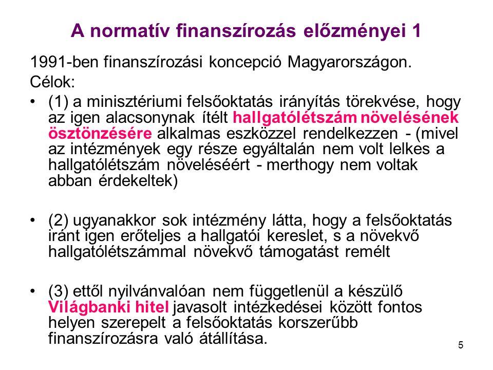 5 A normatív finanszírozás előzményei 1 1991-ben finanszírozási koncepció Magyarországon.