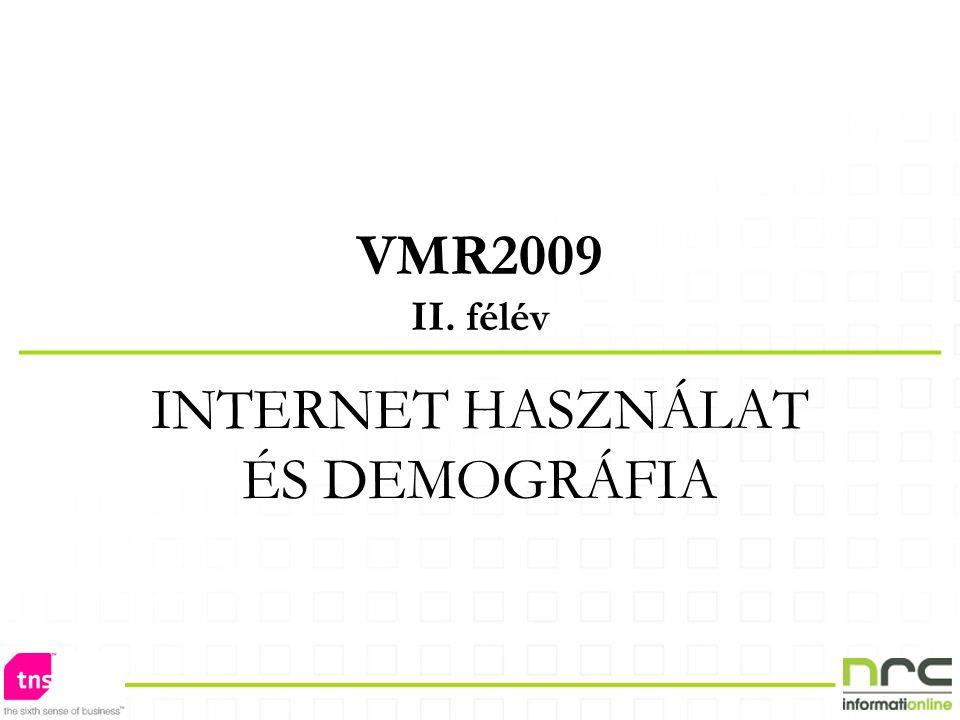 VMR2009 II. félév INTERNET HASZNÁLAT ÉS DEMOGRÁFIA