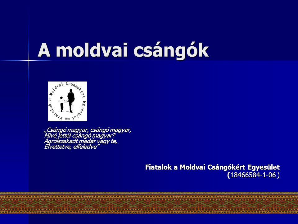 """A moldvai csángók """"Csángó magyar, csángó magyar, Mivé lettél csángó magyar? Ágrólszakadt madár vagy te, Elvettetve, elfeledve"""" Fiatalok a Moldvai Csán"""