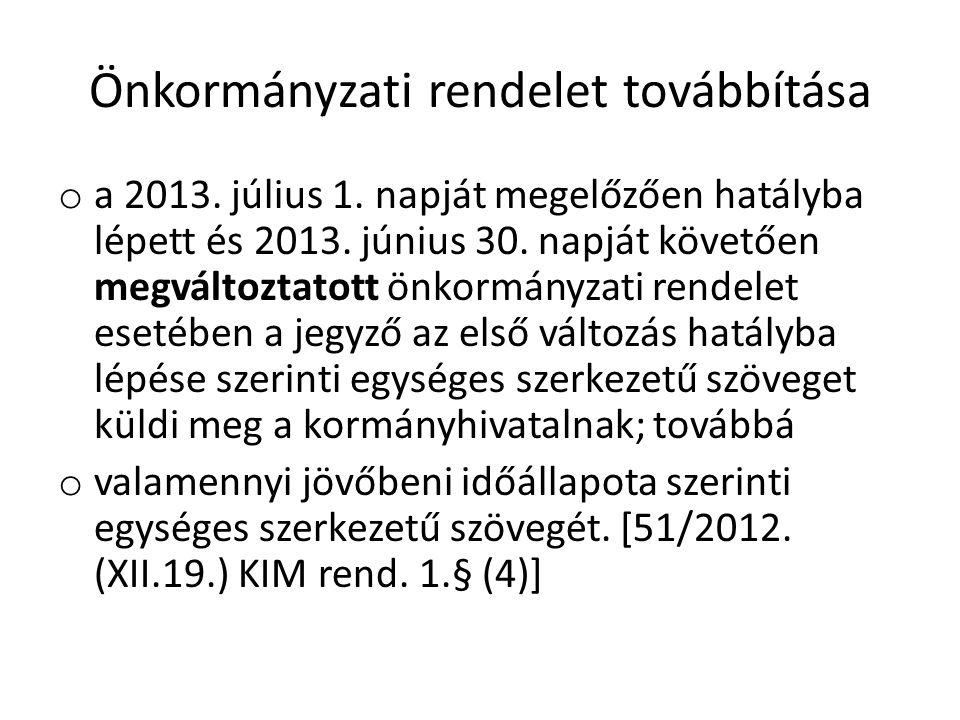 Önkormányzati rendelet továbbítása o a 2013.július 1.