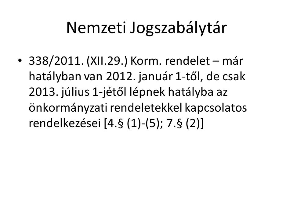 Nemzeti Jogszabálytár • 338/2011.(XII.29.) Korm. rendelet – már hatályban van 2012.