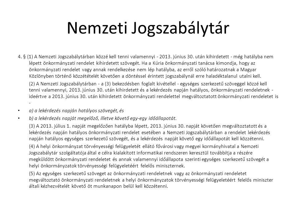 Nemzeti Jogszabálytár 4.§ (1) A Nemzeti Jogszabálytárban közzé kell tenni valamennyi - 2013.