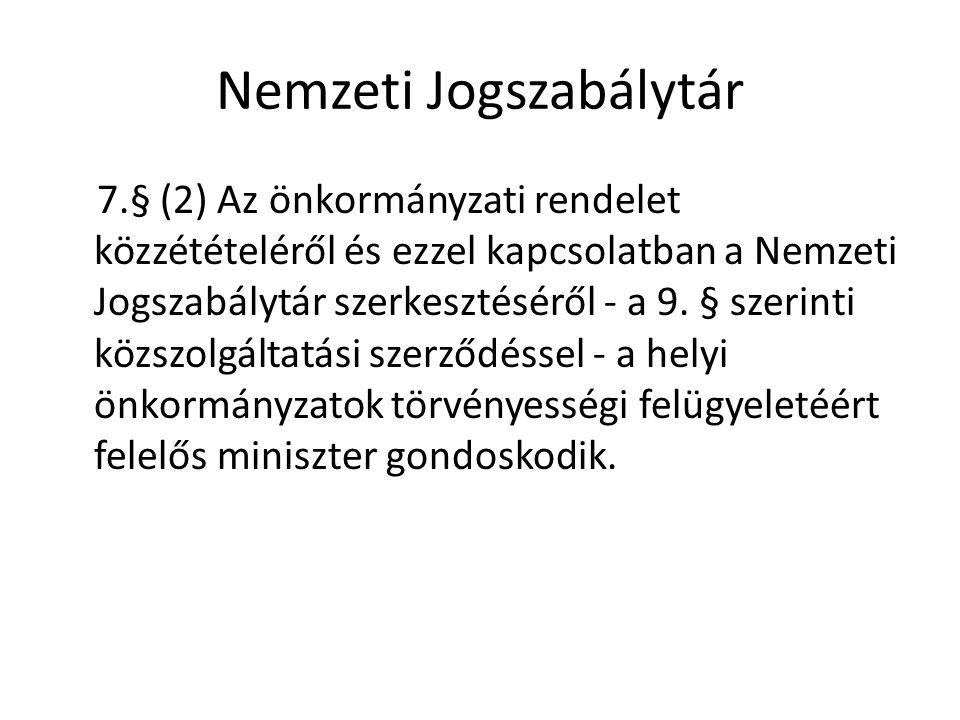 Nemzeti Jogszabálytár 7.§ (2) Az önkormányzati rendelet közzétételéről és ezzel kapcsolatban a Nemzeti Jogszabálytár szerkesztéséről - a 9.