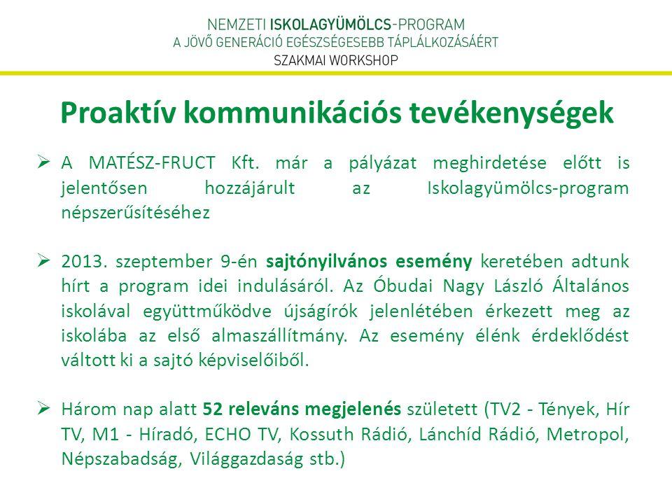  A MATÉSZ-FRUCT Kft. már a pályázat meghirdetése előtt is jelentősen hozzájárult az Iskolagyümölcs-program népszerűsítéséhez  2013. szeptember 9-én