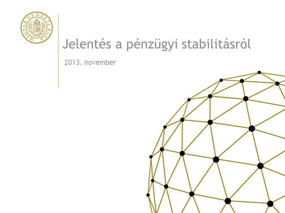 Jelentés a pénzügyi stabilitásról 2013. november