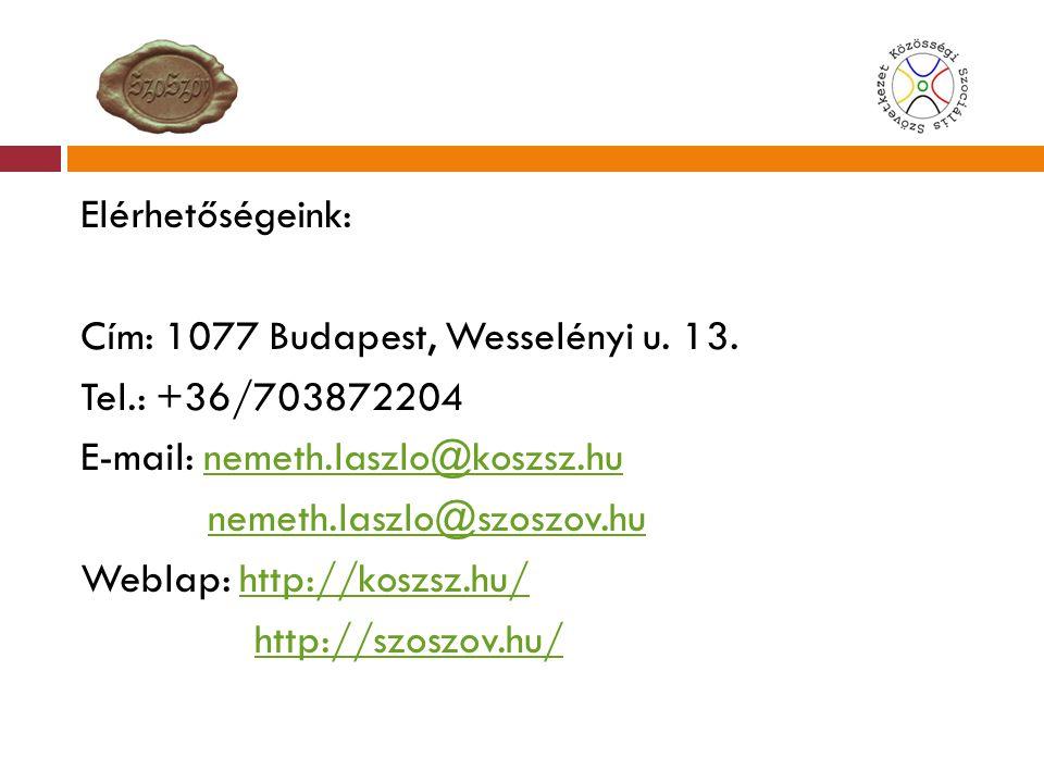 Elérhetőségeink: Cím: 1077 Budapest, Wesselényi u. 13. Tel.: +36/703872204 E-mail: nemeth.laszlo@koszsz.hunemeth.laszlo@koszsz.hu nemeth.laszlo@szoszo