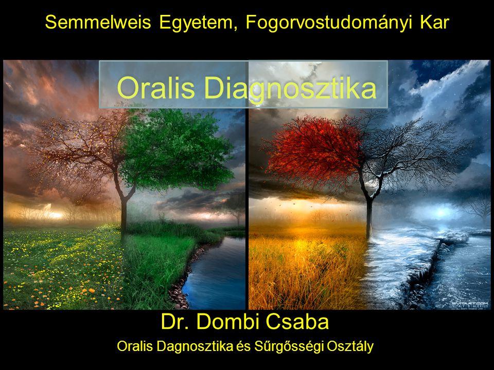 Semmelweis Egyetem, Fogorvostudományi Kar Oralis Diagnosztika Dr.