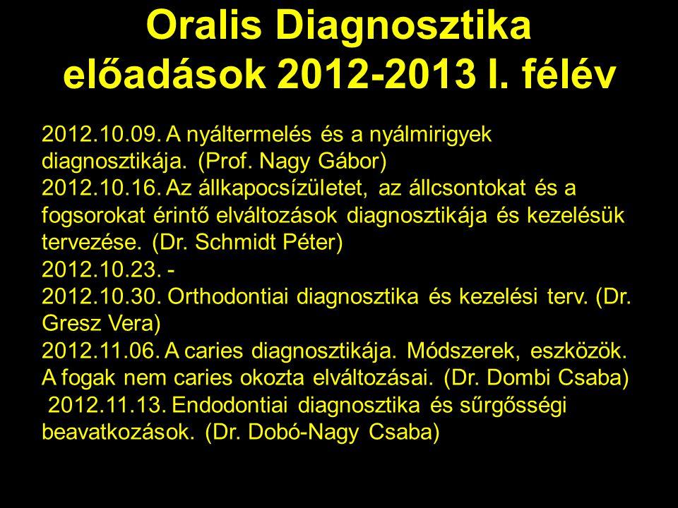 Oralis Diagnosztika előadások 2012-2013 I.félév 2012.10.09.